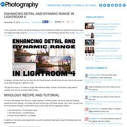 Enhancing Detail and Dynamic Range in Lightroom 4