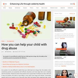 How you can help your child with drug abuse