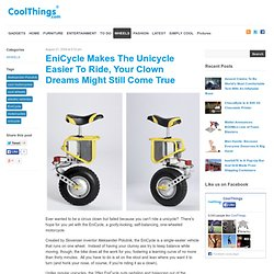 EniCycle Makes The Unicycle Easier To Ride, Your Clown Dreams Might Still Come True