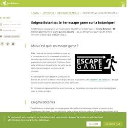 Enigma Botanica : le 1er escape game sur la botanique