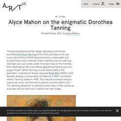 Alyce Mahon on the enigmatic Dorothea Tanning