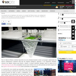 """La ciudad bajo tierra: El enigmático """"Rascasuelos"""" planeado en CDMX - MXCity"""