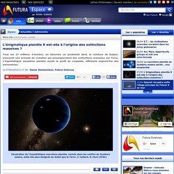 L'énigmatique planète X est-elle à l'origine des extinctions massives ?