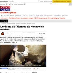 L'énigme de l'Homme de Kennewick résolue