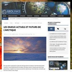 LES ENJEUX ACTUELS ET FUTURS DE L'ARCTIQUE