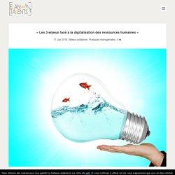 Futur des RH : 3 enjeux de la digitalisation - L'Elan des Talents