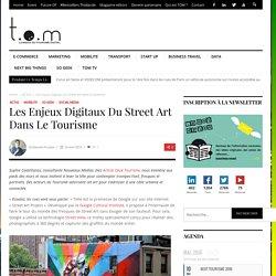 Les enjeux digitaux du Street Art dans le tourisme