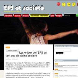 Les enjeux de l'EPS en tant que discipline scolaire