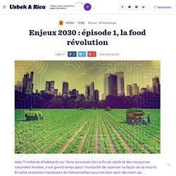 Enjeux 2030 : épisode 1, la food révolution