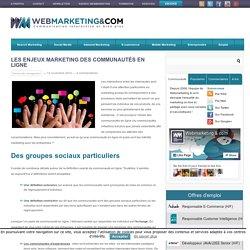 ▷ Les enjeux marketing des communautés en ligne
