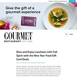 Dine and Enjoy Luncheon with Full Spirit with the New Year Food Gift Card Deals