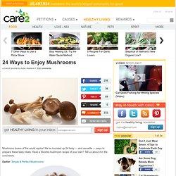 24 Ways to Enjoy Mushrooms