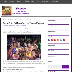 Tips to Enjoy Full Moon Party on Thailand Beaches