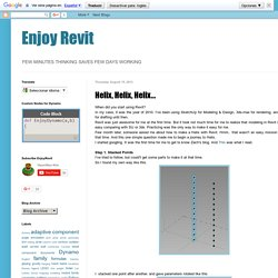 Enjoy Revit: Helix, Helix, Helix...