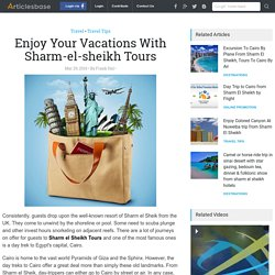 Enjoy Your Vacations With Sharm-el-sheikh Tours