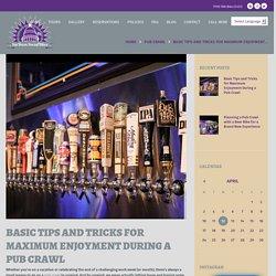 Basic Tips and Tricks for Maximum Enjoyment During a Pub Crawl
