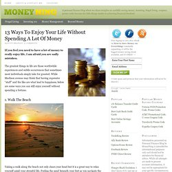 13 Ways To Enjoy Your Life Without Spending A Lot Of Money