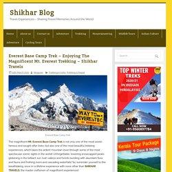 Everest Base Camp Trek - Enjoying The Magnificent Mt. Everest Trekking - Shikhar Travels