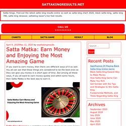 Satta Matka: Earn Money and Enjoying the Most Amazing Game