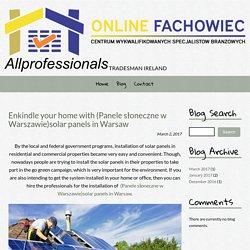 Enkindle your home with (Panele słoneczne w Warszawie)solar panels in Warsaw