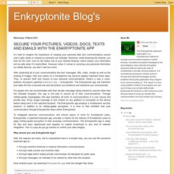 Enkryptonite Blog's: SECURE YOUR PICTURES, VIDEOS, DOCS, TEXTS AND EMAILS WITH THE ENKRYPTONITE APP