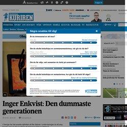 Inger Enkvist: Den dummaste generationen - NYHETER
