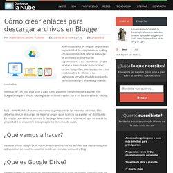 Cómo crear enlaces para descargar archivos en Blogger