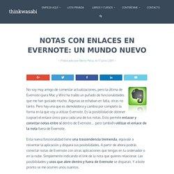 Notas con Enlaces en Evernote: un mundo nuevo - ThinkWasabi