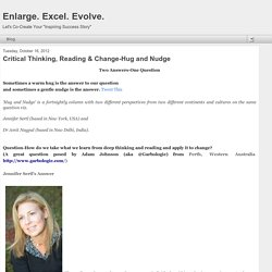 Enlarge. Excel. Evolve.: Critical Thinking, Reading & Change-Hug and Nudge