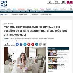 Mariage, enlèvement, cybersécurité… Il est possible de se faire assurer pour à peu près tout et n'importe quoi