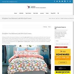 Enlighten Your Bedroom Look With Quilt Covers - Izzz Blog