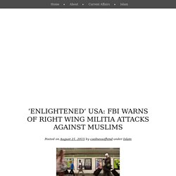 'Enlightened' USA: FBI warns of right wing militia attacks against Muslims