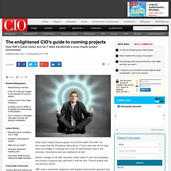 The enlightened CIO's guide to running projects - David Gollan