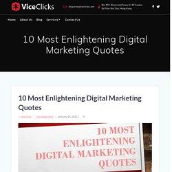 10 Most Enlightening Digital Marketing Quotes - ViceClicks
