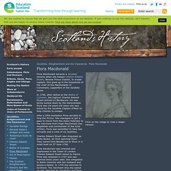 Flora Macdonald - Jacobites, Enlightenment and the Clearances - Scotlands History