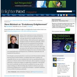 "Steve McIntosh on ""Evolutionary Enlightenment"" : EnlightenNext: The Magazine for Evolutionaries"