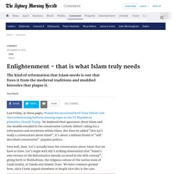 Enlightenment - that is what Islam truly needs
