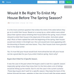 Would It Be Right To Enlist My House Before The Spring Season?