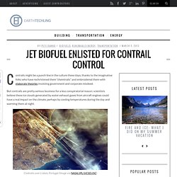 Jet Biofuel Enlisted For Contrail Control