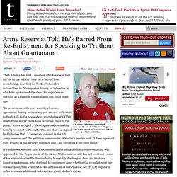 "Army Accuses Reservist of ""Leaking"" Classified Information to Truthout During Interview About Guantanamo 