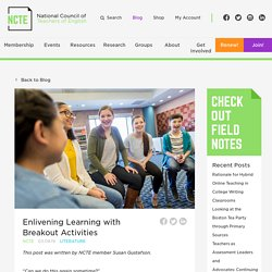 Enlivening Learning with Breakout Activities - NCTE