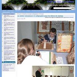 un atelier enluminure et calligraphie pour les élèves de sixième - Collège des Cordeliers