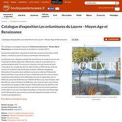 Catalogue d'exposition Les enluminures du Louvre - Moyen Age et Renaissance