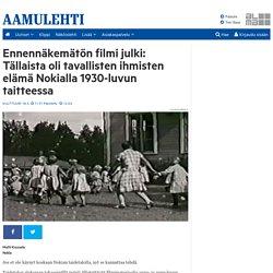 Ennennäkemätön filmi julki: Tällaista oli tavallisten ihmisten elämä Nokialla 1930-luvun taitteessa - Aamulehti