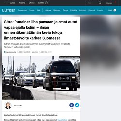 Sitra: Punainen liha pannaan ja omat autot vapaa-ajalla kotiin – ilman ennennäkemättömän kovia tekoja ilmastotavoite karkaa Suomessa