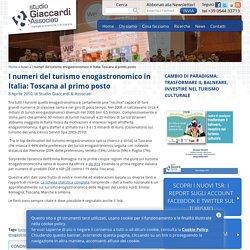 I numeri del turismo enogastronomico in Italia: Toscana al primo posto - Studio Giaccardi & Associati