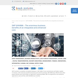 SAP S/4HANA – The enormous business benefits of an integrated and enhanced core