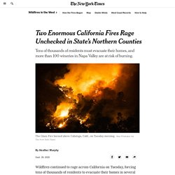 Two Enormous California Fires Rage Unchecked in State's Northern Counties
