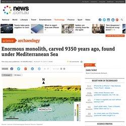 Enormous monolith, carved 9350 years ago, found under Mediterranean Sea
