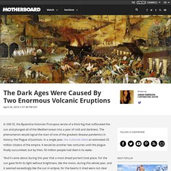 The Dark Ages Were Caused By Two Enormous Volcanic Eruptions